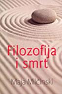 FILOZOFIJA I SMRT - maja milčinski