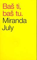 BAŠ TI, BAŠ TU - miranda july