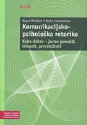 KOMUNIKACIJSKO - PSIHOLOŠKA RETORIKA - Kako dobro javno govoriti, izlagati, prezentirati - maud winkler