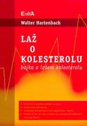 LAŽ O KOLESTEROLU - Bajka o lošem kolesterolu - walter hartenbach