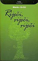 RIJEČI, RIJEČI, RIJEČI - marko grčić