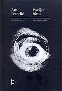 POVIJEST FILMA - Rano i klasično razdoblje - ante peterlić