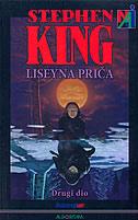 LISEYNA PRIČA - Drugi dio - stephen king