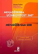 MENADŽERSKA UČINKOVITOST 360% - MENADŽER SAM SEBI - majda rijavec, predrag zarevski, goran tudor