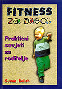 FITNESS ZA DJECU (t.u.) - Praktični savjeti za roditelje - susan kalish