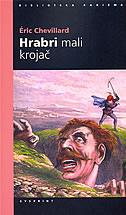 HRABRI MALI KROJAČ - eric chevillard
