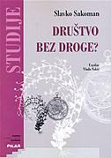 DRUŠTVO BEZ DROGE - Hrvatska nacionalna strategija - slavko sakoman