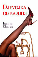 DJEVOJKA OD KARIJERE - francesca clementis