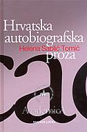 HRVATSKA AUTOBIOGRAFSKA PROZA - Rasprave, predavanja, interpretacije - helena sablić tomić