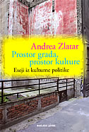 PROSTOR GRADA, PROSTOR KULTURE - andrea zlatar