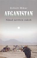 AFGANISTAN - Nikad završen sukob - robert mikac