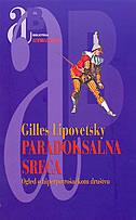PARADOKSALNA SREĆA - Ogled o hiperpotrošačkom društvu - gilles lipovetsky
