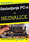 SASTAVLJANJE PC-a ZA NEZNALICE - 5. izdanje - mark l. chambers