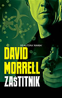 ZAŠTITNIK - david morrell