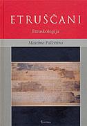 ETRUŠČANI (Etruskologija) - massimo pallottino