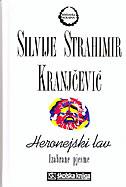 HERONEJSKI LAV (Izabrane pjesme) - silvije strahimir kranjčević