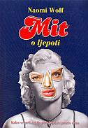 MIT O LJEPOTI - Kako se prikazi ljepote koriste protiv žena