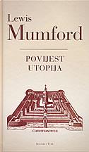 POVIJEST UTOPIJA - lewis mumford