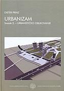 URBANIZAM svezak 2. - urbanističko oblikovanje - dieter prinz