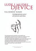 LUDE I MUDRE DJEVICE - Antologija pjesama u prozi od Ujevića do naših dana - tea benčić rimay