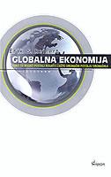 GLOBALNA EKONOMIJA - kako su bogati postali bogati i zašto siromašni postaju siromašniji - erik s. reinert