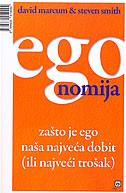EGONOMIJA - Zašto je ego naša najveća dobit ili najveći trošak - steve smith, david marcum