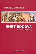 SMRT BOGOVA (Julijan Otpadnik) - dimitrij s. mereškovski