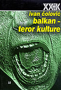 BALKAN - TEROR KULTURE - ivan čolović