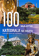 100 NAJLJEPŠIH KATEDRALA NA SVIJETU (Putovanje preko pet kontinenata) - manfred (ur.) leier