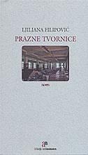 PRAZNE TVORNICE - ljiljana filipović