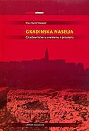 GRADINSKA NASELJA - Gradine Istre u vremenu i prostoru - klara buršić-matijašić