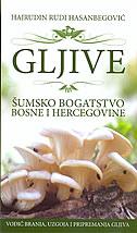 GLJIVE - šumsko bogatstvo Bosne i Hercegovine - hajrudin rudi hasanbegović