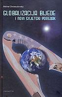 GLOBALIZACIJA BIJEDE I NOVI SVJETSKI POREDAK - michel chossuderovsky