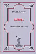 ESTETIKA - TEORIJA FORMATIVNOSTI - luigi pareyson