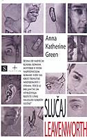 SLUČAJ LEAVENWORTH - anna katherine green