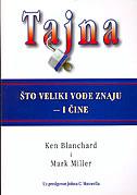 TAJNA - Što veliki vođe znaju - i čine - mark miller, ken blanchard