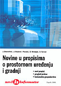 NOVINE U PROPISIMA O PROSTORNOM UREĐENJU I GRADNJI - Novi propisi - pregled prakse - komunalno gospodarstvo - skupina autora