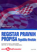 REGISTAR PRAVNIH PROPISA REPUBLIKE HRVATSKE (Nar. nov., br., 75/08 od 1. srpnja 2008) - ljiljana (prir.) drakulić