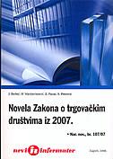 NOVELA ZAKONA O TRGOVAČKIM DRUŠTVIMA IZ 2007. (Nar. nov., br. 107/07) - skupina autora