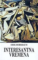 INTERESANTNA VREMENA - eric j. hobsbawm
