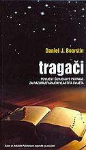 TRAGAČI - Povijest čovjekove potrage za razumijevanjem vlastita svijeta - daniel j. boorstin