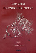 RATNIK I PRINCEZE - maja gregl