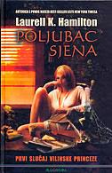 POLJUBAC SJENA - Prvi slučaj vilinske princeze - laurell k. hamilton