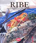 RIBE - Ukusni recepti za bolje pripremanje morskih okusa - leonardo (ur.) marušić