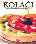 KOLAČI - Recepti za pripremanje jedinstvenih i ukusnih kolača - leonardo (ur.) marušić