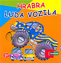 HRABRA LUDA VOZILA - leonardo (ur.) marušić