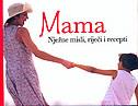 MAMA - nježne misli, riječi i recepti - danijela (ur.) žitković