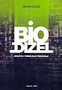 BIODIZEL - Svojstva i tehnologija proizvodnje - dinko sinčić