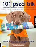 101 PSEĆI TRIK - Aktivnosti koje će vas zbližiti s psom i pružiti mu nove izazove - kyra sundance