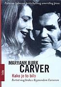 KAKO JE TO BILO - Portret mog braka s Raymondom Carverom - maryann burk carver